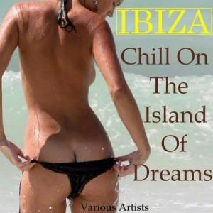 """""""Ibiza Chill On the Island of Dreams"""" - Lamberto Salucco Fabio Leocata"""