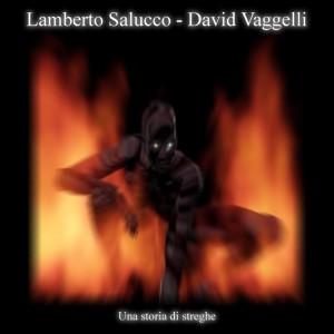 Lamberto Salucco - David Vaggelli - Una Storia di Streghe