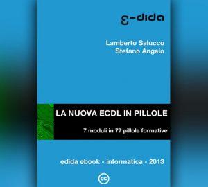 """""""La nuova ECDL 2013 in pillole"""" di Lamberto Salucco"""