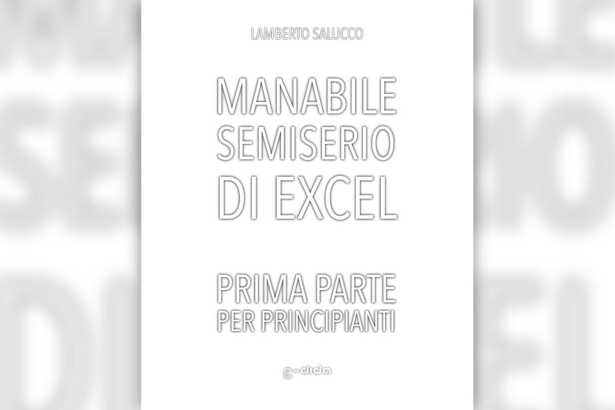 Manabile semiserio di Excel, prima parteStrade scomparse di Firenze, prima parte - - Lamberto Salucco | Rebus Multimedia