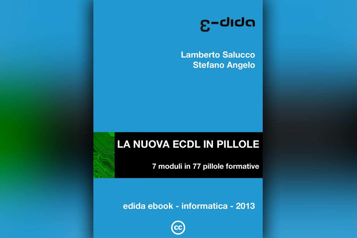 La nuova ECDL in pillole - Lamberto Salucco   Rebus Multimedia