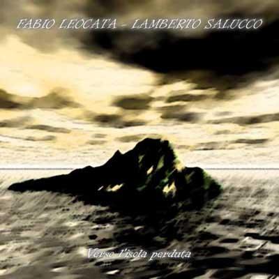 Fabio Leocata e Lamberto Salucco - Verso l'isola perduta